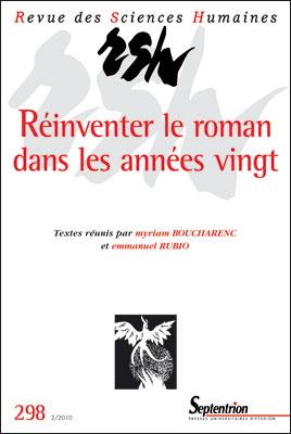 Revue des Sciences Humaines n° 298, Réinventer le roman dans les années vingt