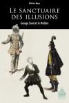 O. Bara, Le Sanctuaire des illusions. Le théâtre de George Sand