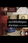 Les Bibliothèques d'artistes (XX-XXIe siècles)