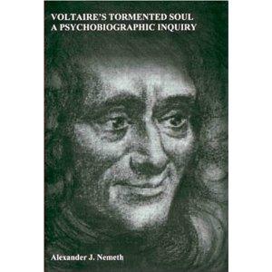 A. J. Nemeth, Voltaire's Tormented Soul: A Psychobiographic Inquiry