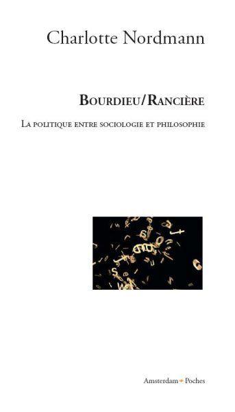 Ch. Nordmann, Bourdieu/Rancière.La politique entre sociologie et philosophie
