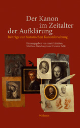 A. Lütteken, M. Weishaupt, C. Zelle, éds.: Der Kanon im Zeitalter der Aufklärung. Beiträge zur historischen Kanonforschung