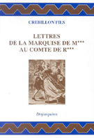 Crébillon fils, Lettres de la Marquise de M*** au Comte de R*** (nouv. éd.)