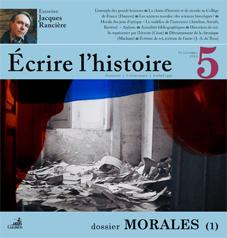 Ecrire l'histoire, n°5: Morales (1) - entretien avec J. Rancière