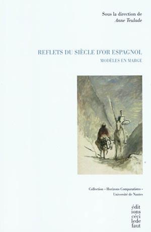A. Teulade (dir.), Reflets du siècle d'or espagnol. Modèles en marge