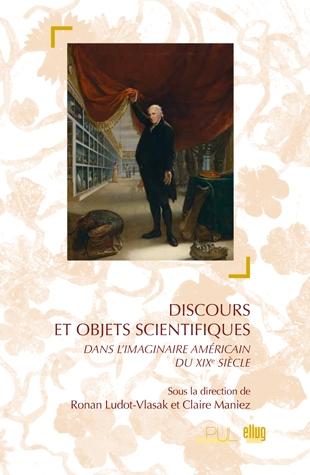 R. Ludot-Vlasak et Cl. Maniez, Discours et objets scientifiques dans l'imaginaire américain du XIXe siècle
