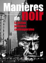 G. Menegaldo et M. Petit (dir.), Manières de noir. La fiction policière contemporaine