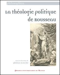 Gh. Waterlot (dir.), La Théologie politique de Rousseau