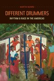 M. Munro, Different Drummers. Rhythm and Race in the Americas