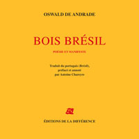 Oswald de Andrade, Bois Brésil