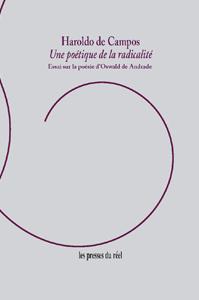 H. de Campos, Une poétique de la radicalité