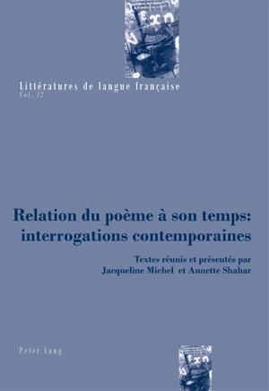 J. Michel et A. Shahar (dir.), Relation du poème à son temps : interrogations contemporaines
