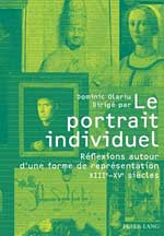 D. Olariu (dir.), Le Portrait individuel. Réflexions autour d'une forme de représentation, XIIIe - XVe siècles