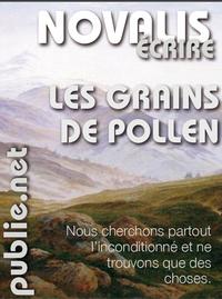 Novalis,  Grains de pollen (nouvelle tr.)