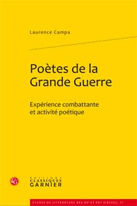 L. Campa, Poètes de la Grande Guerre. Expérience combattante et activité poétique