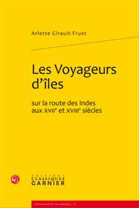 A. Girault-Fruet, Les Voyageurs d'îles sur la route des Indes aux XVIIe et XVIIIe siècles.