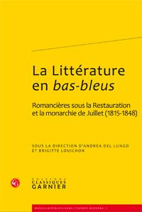 A. Del Lungo, B. Louichon (dir.), La Littérature en bas-bleus. Romancières sous la Restauration et la monarchie de Juillet (1815-1848).