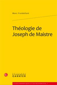 M. Froidefont, Théologie de Joseph de Maistre