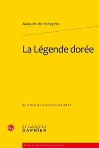 Jacques de Voragine, La Légende dorée (réimpr.)
