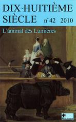 <em>Dix-huitième siècle</em> n°42 (2010-1): <em>L'animal des Lumières</em>