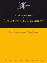 J.-P. Camus, Les Spectacles d'horreur