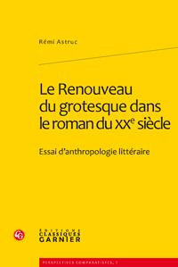 R. Astruc, Le Renouveau du grotesque dans le roman du XXe siècle, Essai d'anthropologie littéraire