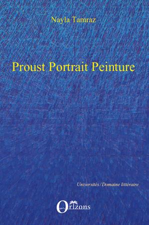 N. Tamraz, Proust – Portrait – Peinture : pour une inscription du portrait tableau dans À la recherche du temps perdu