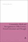 N. Lübecker, Community, Myth and Recognition in Twentieth-Century French Literature and Thought