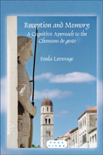 P. Leverage, Reception and Memory. A Cognitive Approach to the Chanson de geste