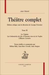 J. Mairet, Théâtre complet, t. III