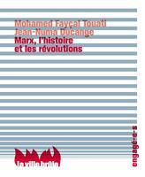 M. Fayçal Touati, J.-N. Ducange, Marx, l'histoire et les révolutions