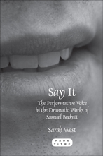 S. West, Say it. The Performative Voice in the Dramatic Works of Samuel Beckett