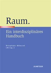 S. Günzel (ed.), Raum. Ein interdisziplinäres Handbuch