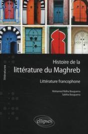 M. Ridha Bouguerra, S. Bouguerra, Histoire de la littérature du Maghreb. Littérature francophone