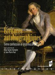 A.-R. Hermetet, J.-M. Paul (dir.), Écritures autobiographiques. Entre confession et dissimulation