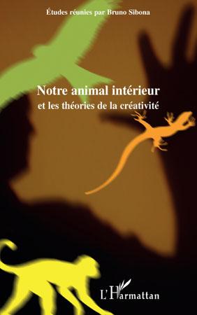 Br. Sibona (dir.), Notre animal intérieur et les théories de la créativité