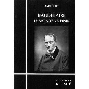 A. Hirt, Baudelaire. Le monde va finir