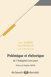 L. Albert, L. Nicolas (dir.), Polémique et rhétorique de l'Antiquité à nos jours