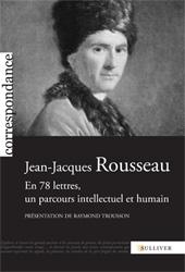 J.-J. Rousseau en 78 lettres, un parcours intellectuel et humain