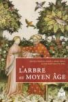 V. Fasseur, D. James-Raoul et J.-R. Valette (dir.), L'Arbre au Moyen Age