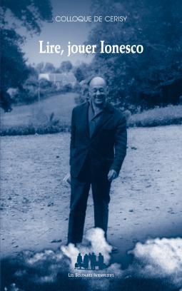 N. Dodille et M.-Fr. Ionesco (dir.), Lire, jouer Ionesco