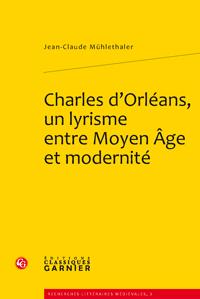 J.-C. Mühlethaler, Charles d'Orléans, un lyrisme entre Moyen Âge et modernité