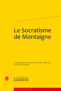 Th. Gontier et S. Mayer (dir.), Le Socratisme de Montaigne