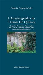 F. Dupeyron-Lafay, L'autobiographie de Thomas De Quincey. Une Anatomie de la douleur.