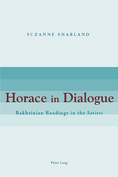 S. Sharland, Horace in Dialogue: Bakhtinian Readings in the Satires