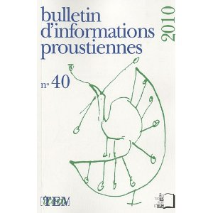 Bulletin d'informations proustiennes, n°40, 2010