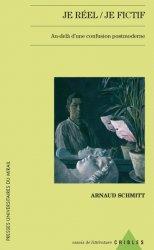 A. Schmitt, Je réel / Je fictif. Au delà d'une confusion postmoderne