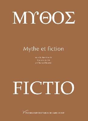 D. Auger, Ch. Delattre (dir.), Mythe et fiction