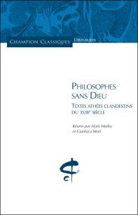 Philosophes sans dieu. Textes athées clandestins du XVIIIe siècle