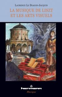 L. Le Diagon Jacquin, La Musique de Liszt et les arts visuels